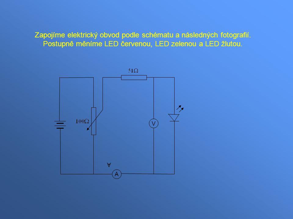 A A V Zapojíme elektrický obvod podle schématu a následných fotografií.