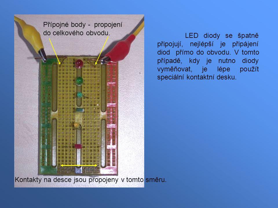 LED diody se špatně připojují, nejlépší je připájení diod přímo do obvodu.