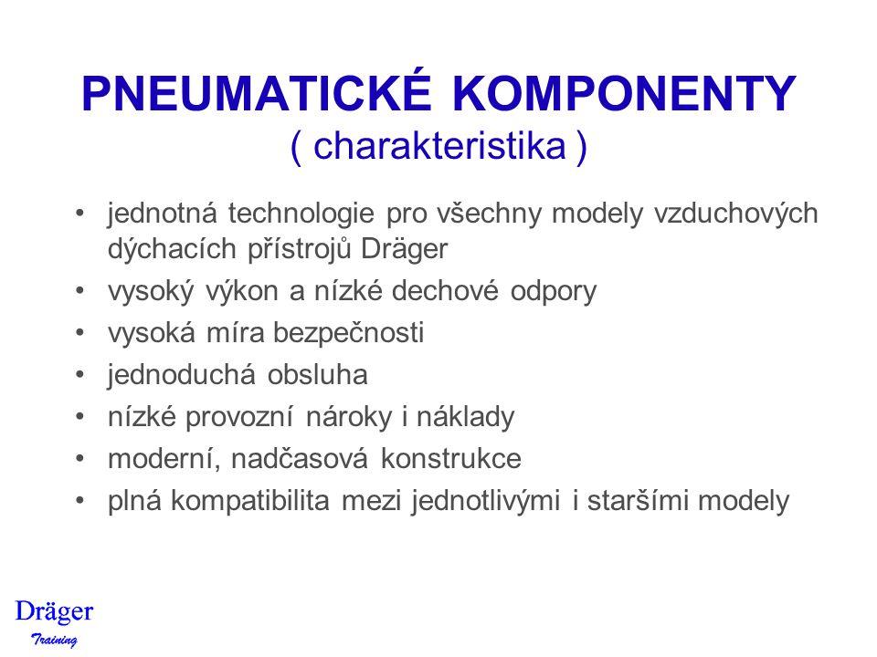 PNEUMATICKÉ KOMPONENTY ( charakteristika ) jednotná technologie pro všechny modely vzduchových dýchacích přístrojů Dräger vysoký výkon a nízké dechové