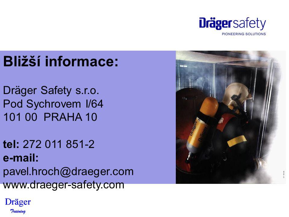 Bližší informace: Dräger Safety s.r.o. Pod Sychrovem I/64 101 00 PRAHA 10 tel: 272 011 851-2 e-mail: pavel.hroch@draeger.com www.draeger-safety.com