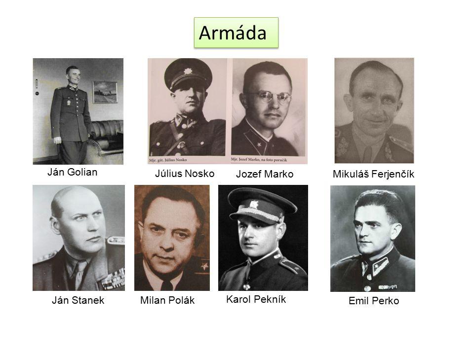 Ján Golian Július Nosko Jozef MarkoMikuláš Ferjenčík Ján StanekMilan Polák Karol Pekník Emil Perko
