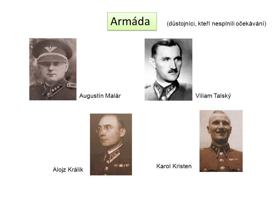 Armáda (důstojníci, kteří nesplnili očekávání) Augustín MalárViliam Talský Alojz Králik Karol Kristen