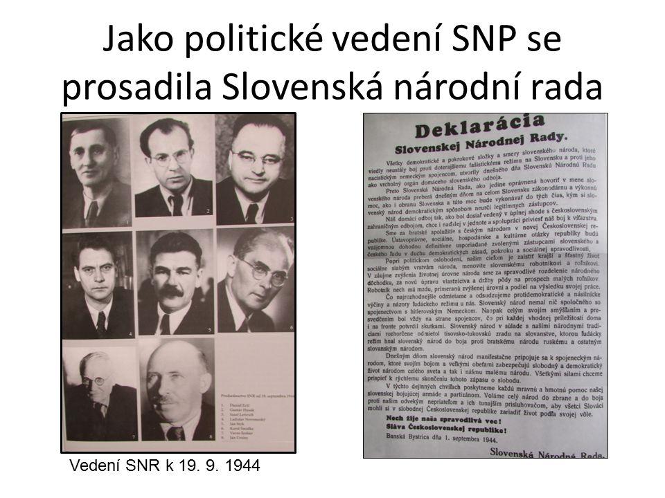 Jako politické vedení SNP se prosadila Slovenská národní rada Vedení SNR k 19. 9. 1944