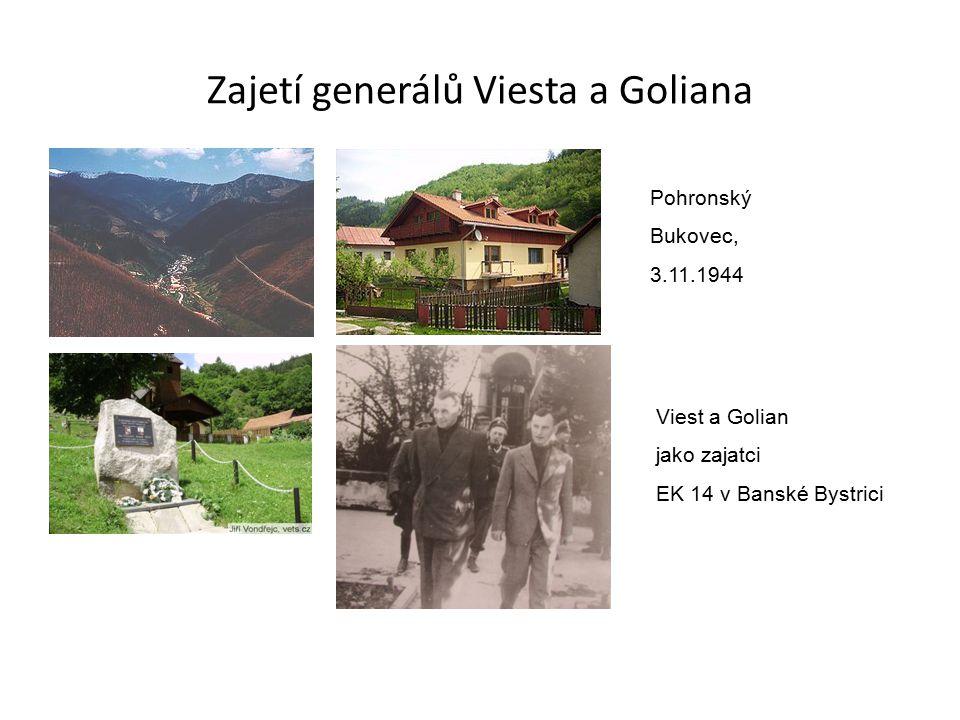 Zajetí generálů Viesta a Goliana Pohronský Bukovec, 3.11.1944 Viest a Golian jako zajatci EK 14 v Banské Bystrici
