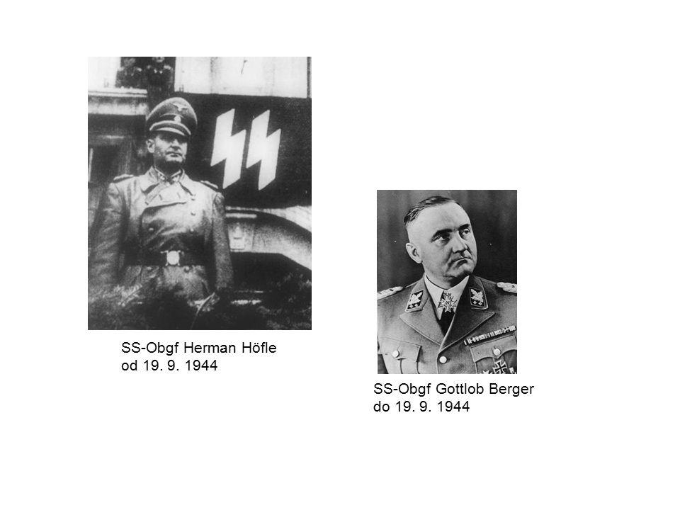 SS-Obgf Gottlob Berger do 19. 9. 1944 SS-Obgf Herman Höfle od 19. 9. 1944