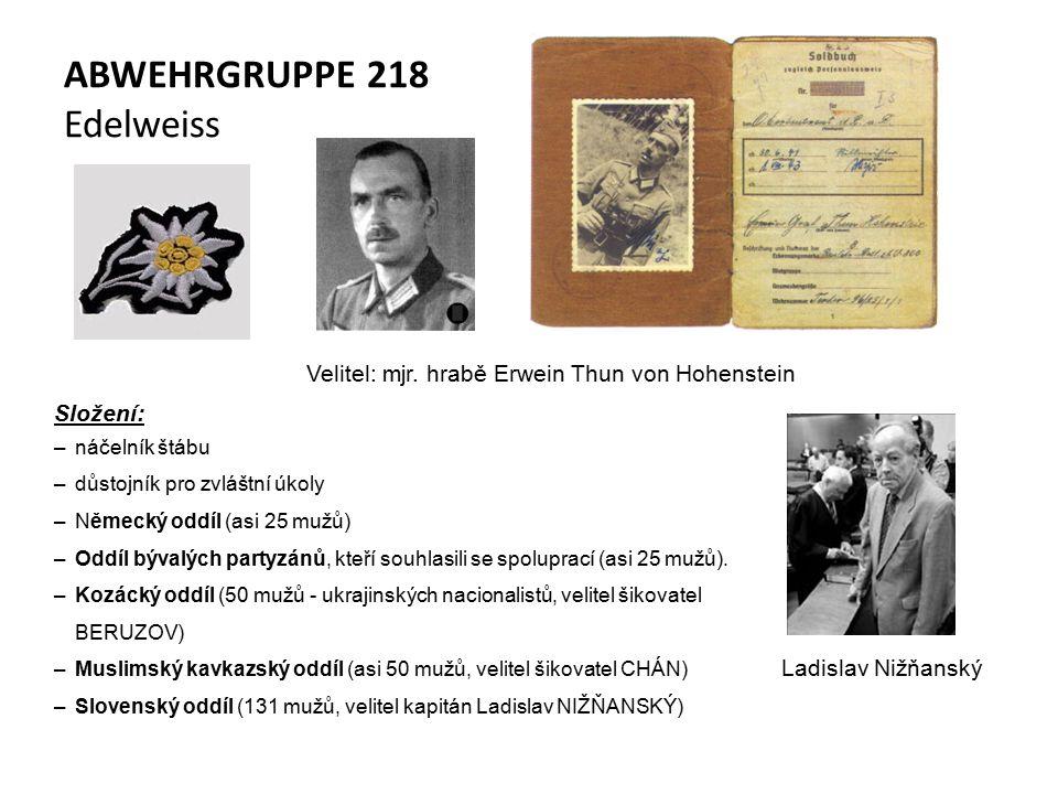 ABWEHRGRUPPE 218 Edelweiss Velitel: mjr.
