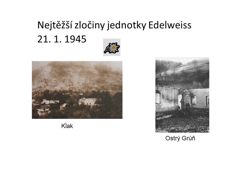 Kĺak Ostrý Grúň Nejtěžší zločiny jednotky Edelweiss 21. 1. 1945
