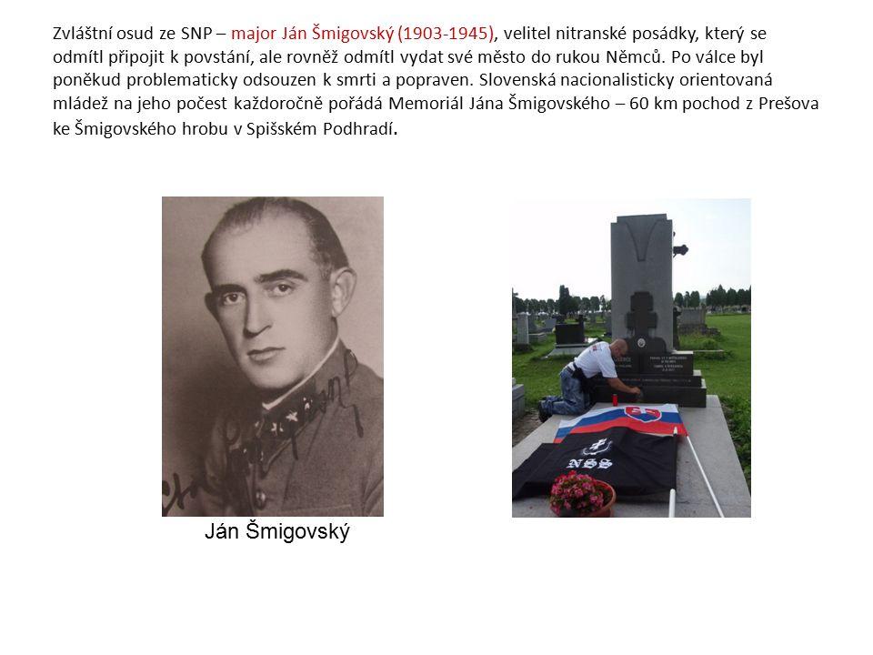 Zvláštní osud ze SNP – major Ján Šmigovský (1903-1945), velitel nitranské posádky, který se odmítl připojit k povstání, ale rovněž odmítl vydat své město do rukou Němců.