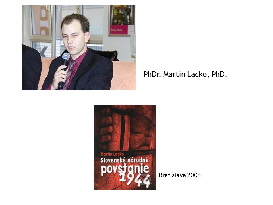 PhDr. Martin Lacko, PhD. Bratislava 2008