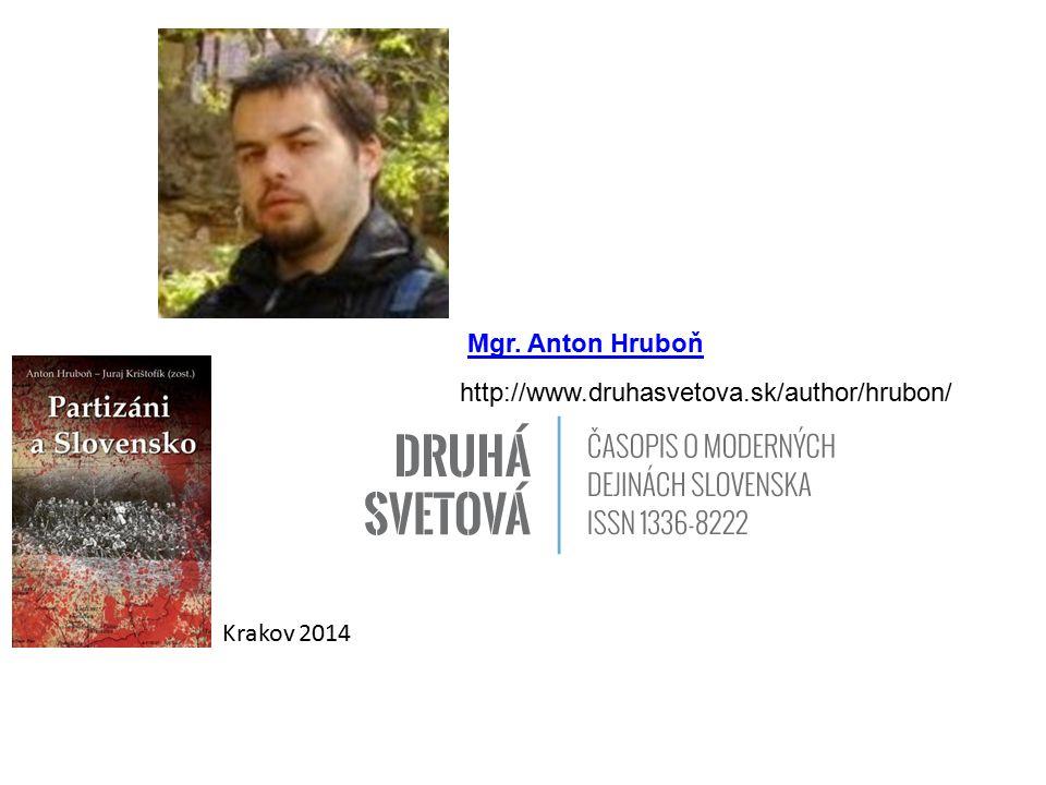 Mgr. Anton Hruboň http://www.druhasvetova.sk/author/hrubon/ Krakov 2014