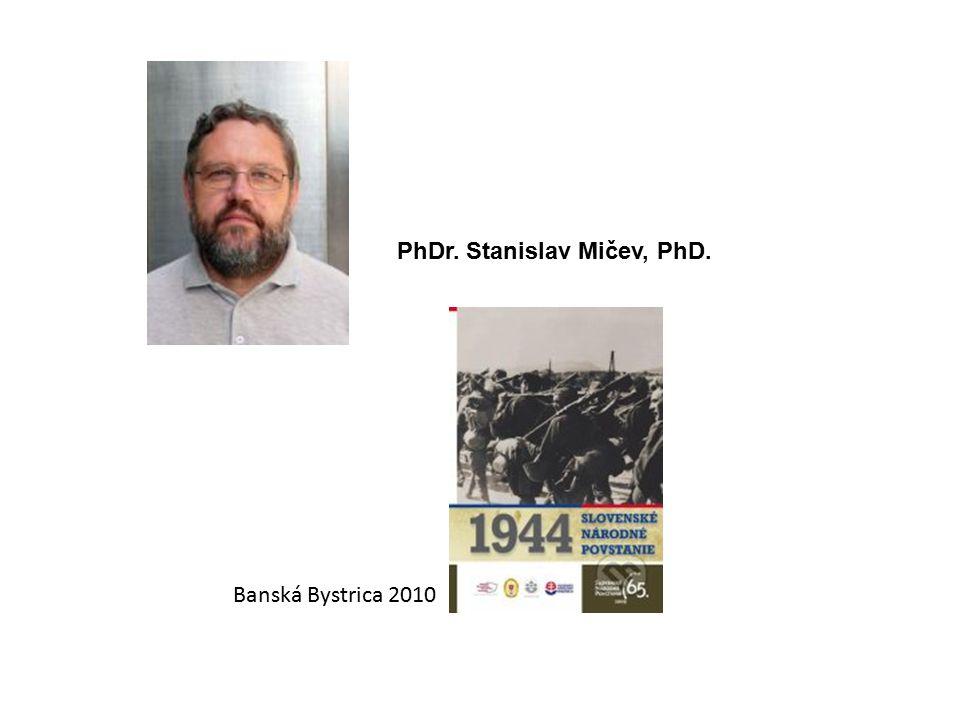 PhDr. Stanislav Mičev, PhD. Banská Bystrica 2010