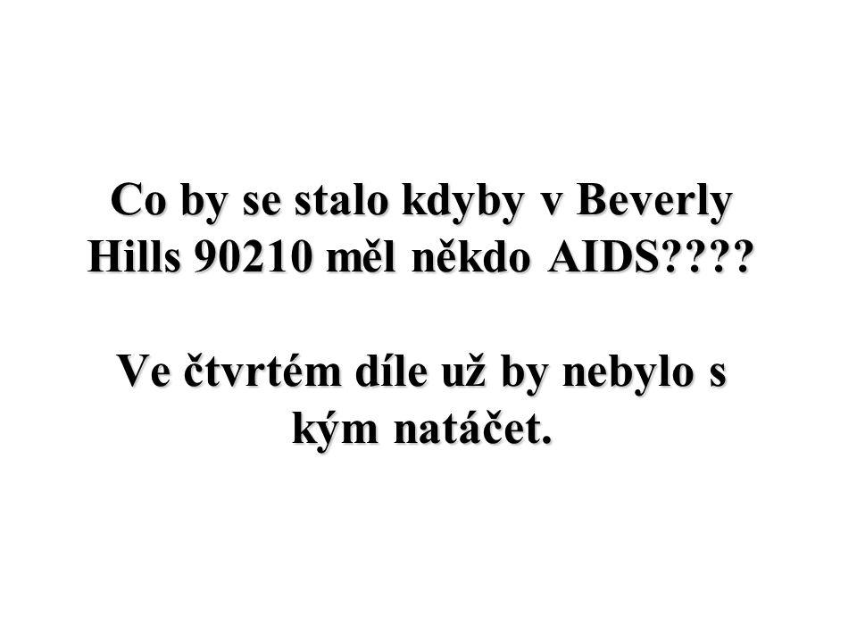 Co by se stalo kdyby v Beverly Hills 90210 měl někdo AIDS .