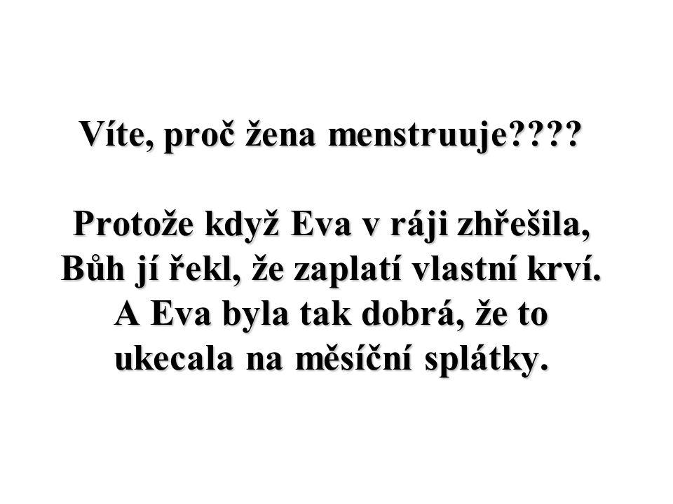 Víte, proč žena menstruuje .