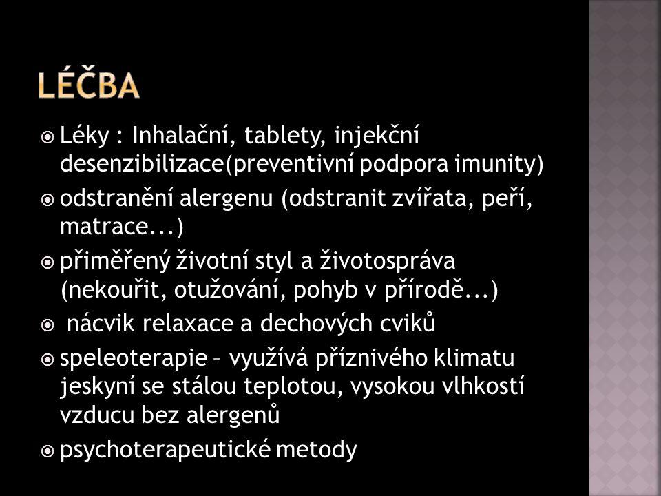  Léky : Inhalační, tablety, injekční desenzibilizace(preventivní podpora imunity)  odstranění alergenu (odstranit zvířata, peří, matrace...)  přimě