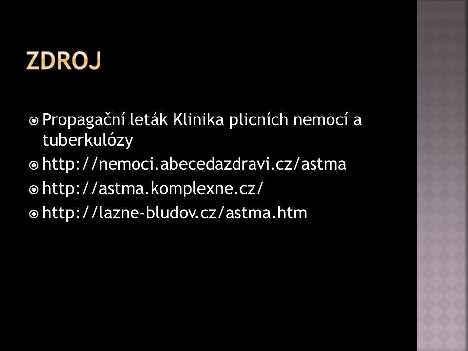  Propagační leták Klinika plicních nemocí a tuberkulózy  http://nemoci.abecedazdravi.cz/astma  http://astma.komplexne.cz/  http://lazne-bludov.cz/