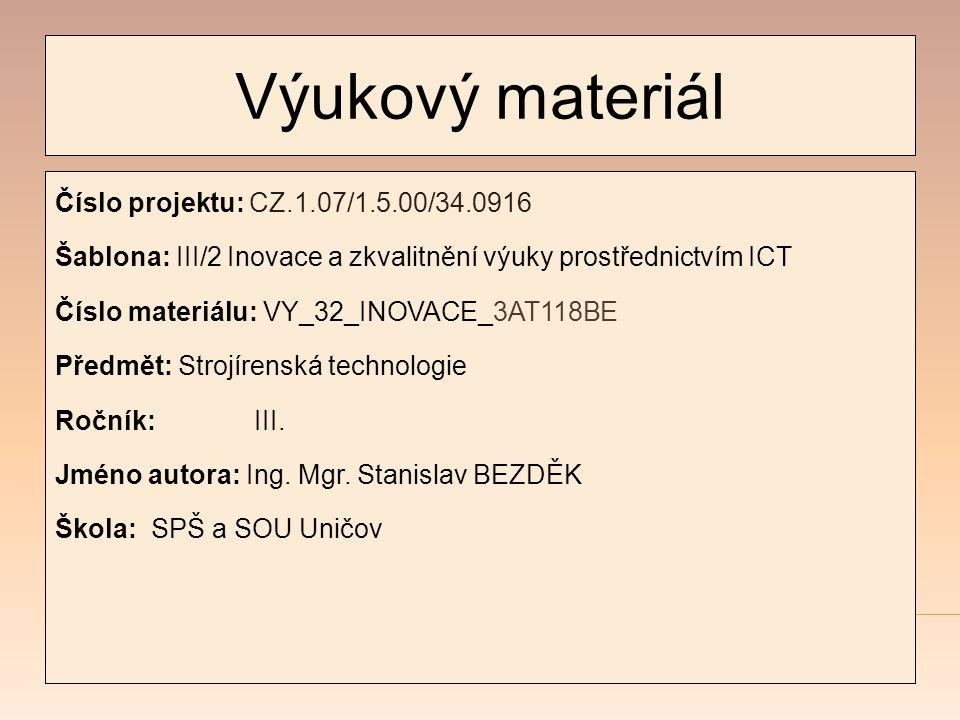 Výukový materiál Číslo projektu: CZ.1.07/1.5.00/34.0916 Šablona: III/2 Inovace a zkvalitnění výuky prostřednictvím ICT Číslo materiálu: VY_32_INOVACE_
