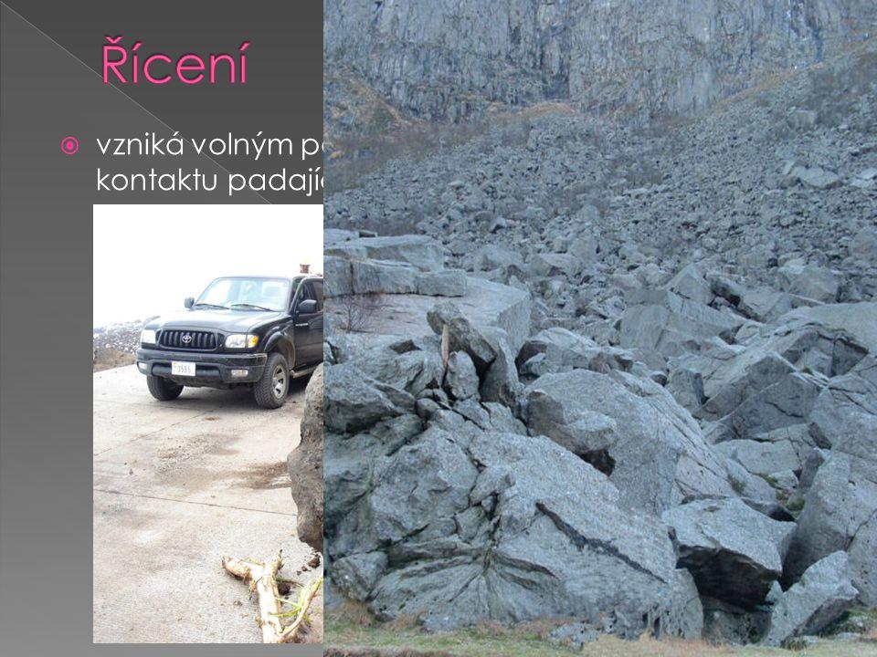  vzniká volným pádem částí hornin, často bez kontaktu padající horniny s terénem