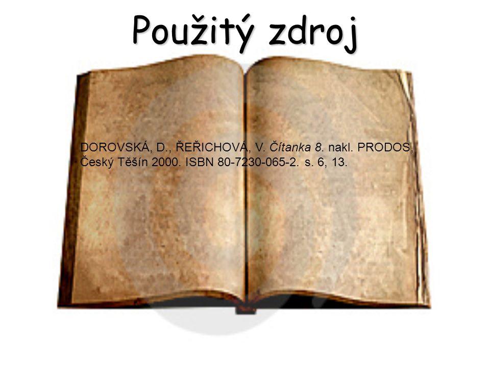 Použitý zdroj DOROVSKÁ, D., ŘEŘICHOVÁ, V.Čítanka 8.