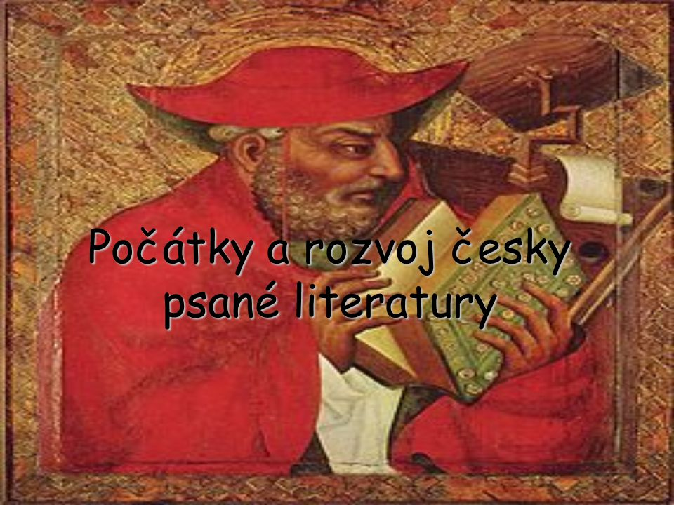 Počátky a rozvoj česky psané literatury
