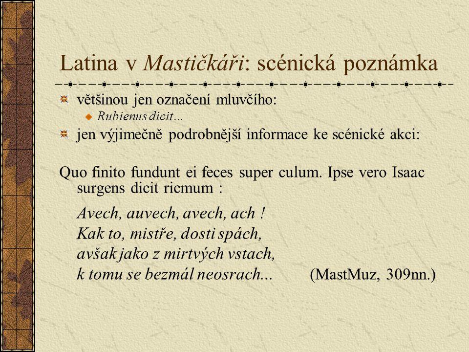 Latina v Mastičkáři: scénická poznámka většinou jen označení mluvčího: Rubienus dicit...