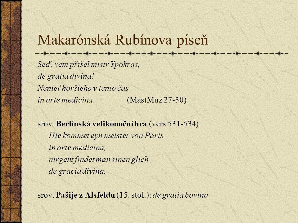 Makarónská Rubínova píseň Seď, vem přišel mistr Ypokras, de gratia divina.
