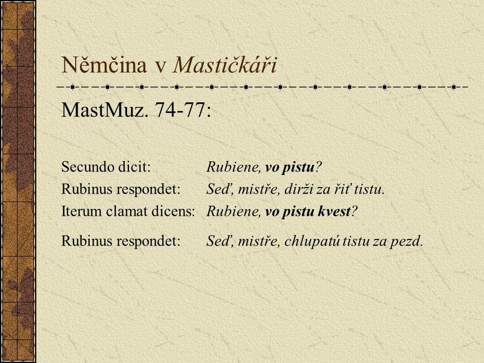Němčina v Mastičkáři MastMuz. 74-77: Secundo dicit: Rubiene, vo pistu.