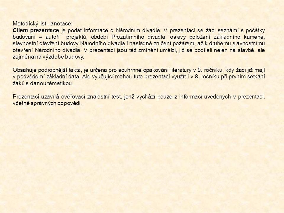 Odpovědi ověřovacího testu 1.Prozatímní divadlo.2.František Palacký.