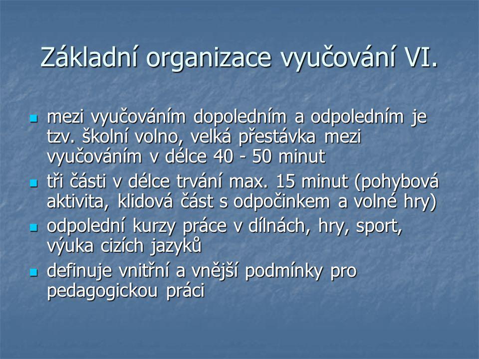 Základní organizace vyučování VI.mezi vyučováním dopoledním a odpoledním je tzv.