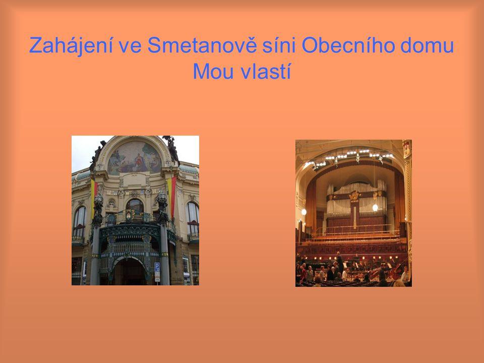 Zahájení ve Smetanově síni Obecního domu Mou vlastí
