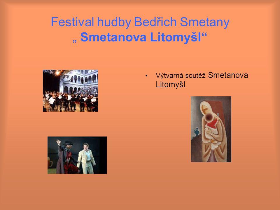 """Festival hudby Bedřich Smetany """" Smetanova Litomyšl Výtvarná soutěž Smetanova Litomyšl"""