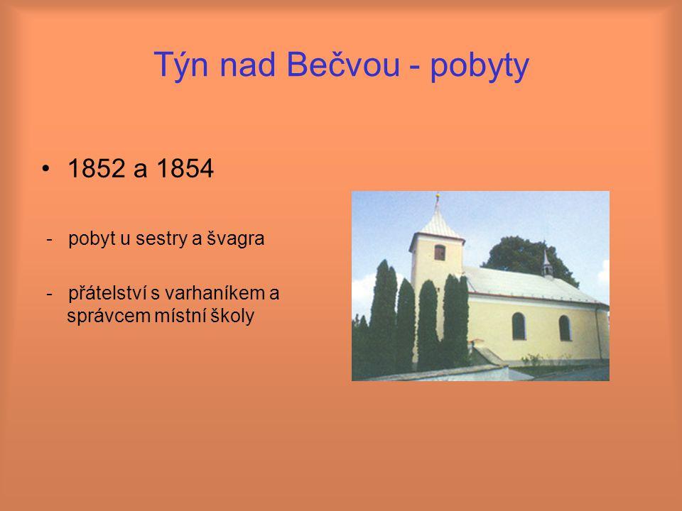Týn nad Bečvou - pobyty 1852 a 1854 - pobyt u sestry a švagra - přátelství s varhaníkem a správcem místní školy