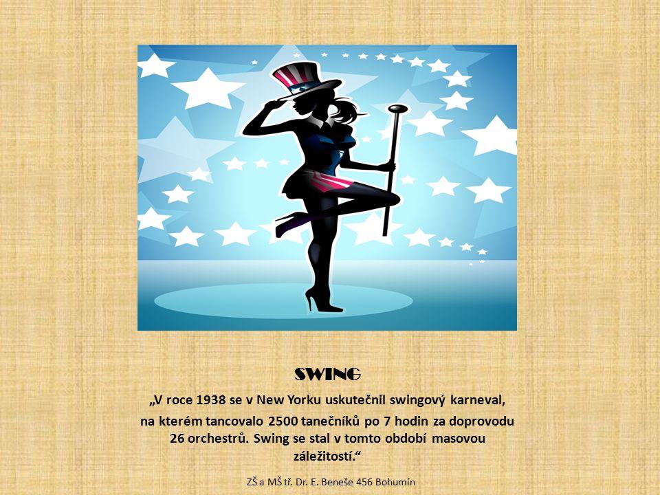 """SWING """"V roce 1938 se v New Yorku uskutečnil swingový karneval, na kterém tancovalo 2500 tanečníků po 7 hodin za doprovodu 26 orchestrů. Swing se stal"""