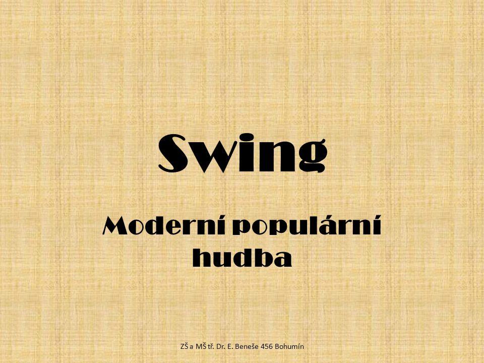 """Co je to swing.""""Ten, kdo swing necítí, nikdy nepochopí, co to vlastně je… ZŠ a MŠ tř."""