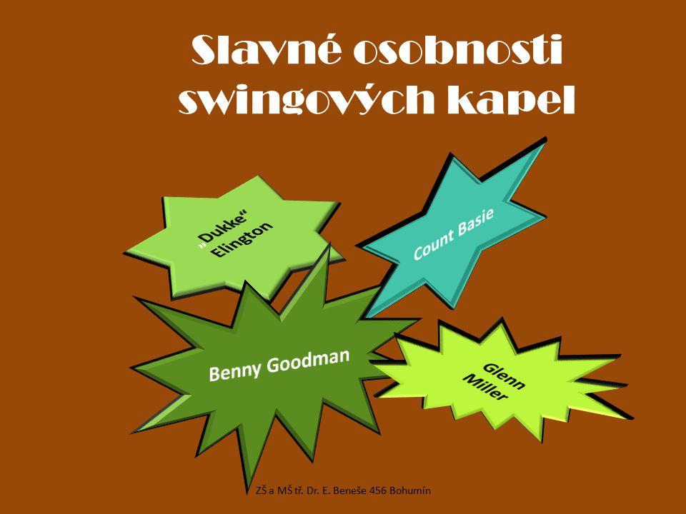 Slavné osobnosti swingových kapel ZŠ a MŠ tř. Dr. E. Beneše 456 Bohumín