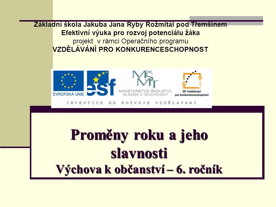 Proměny roku a jeho slavnosti 6.ročník ZŠ Použitý software: držitel licence - ZŠ J.