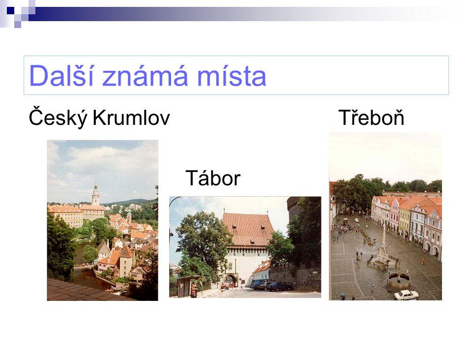 Další známá místa Český Krumlov Třeboň Tábor
