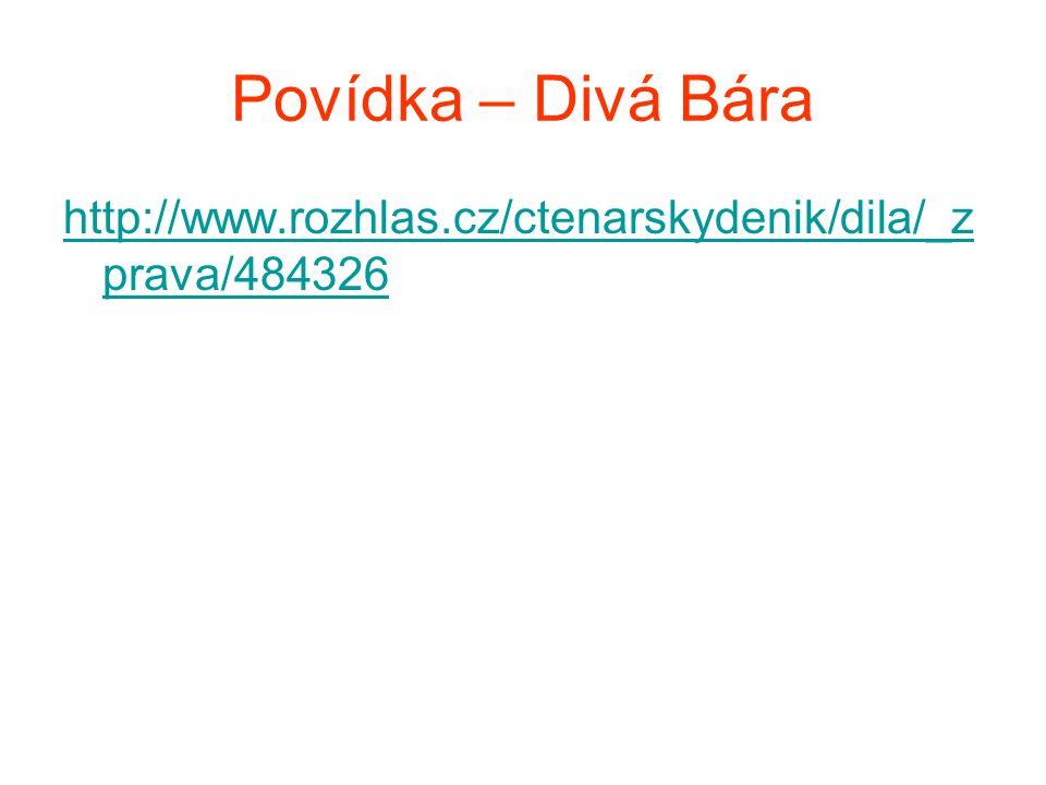 Povídka – Divá Bára http://www.rozhlas.cz/ctenarskydenik/dila/_z prava/484326