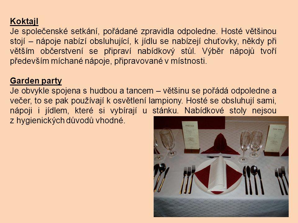 Koktajl Je společenské setkání, pořádané zpravidla odpoledne. Hosté většinou stojí – nápoje nabízí obsluhující, k jídlu se nabízejí chuťovky, někdy př