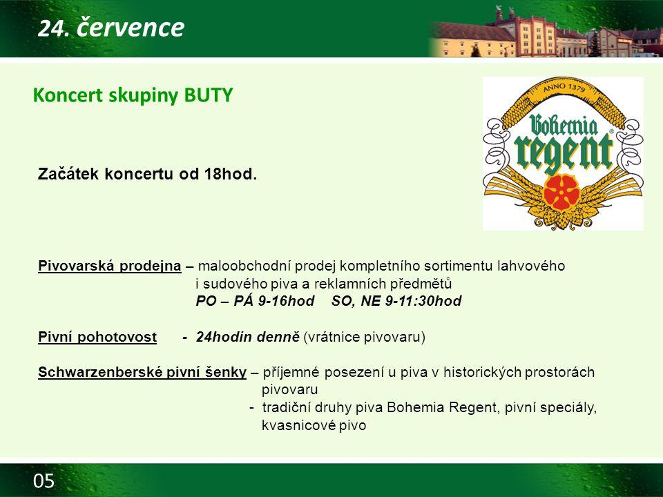 05 24. července Koncert skupiny BUTY Začátek koncertu od 18hod. Pivovarská prodejna – maloobchodní prodej kompletního sortimentu lahvového i sudového