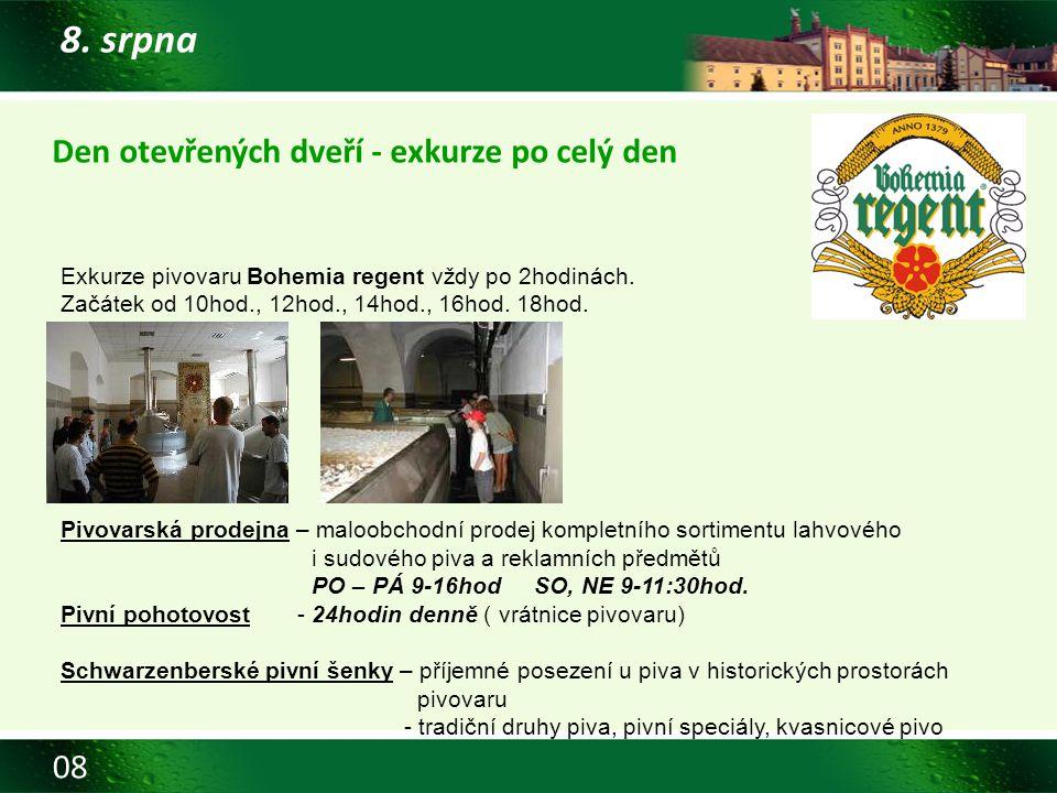 08 8. srpna Den otevřených dveří - exkurze po celý den Exkurze pivovaru Bohemia regent vždy po 2hodinách. Začátek od 10hod., 12hod., 14hod., 16hod. 18