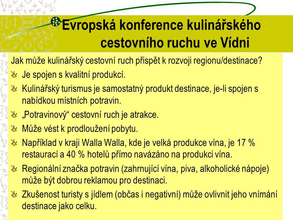 Evropská konference kulinářského cestovního ruchu ve Vídni Jak může kulinářský cestovní ruch přispět k rozvoji regionu/destinace? Je spojen s kvalitní