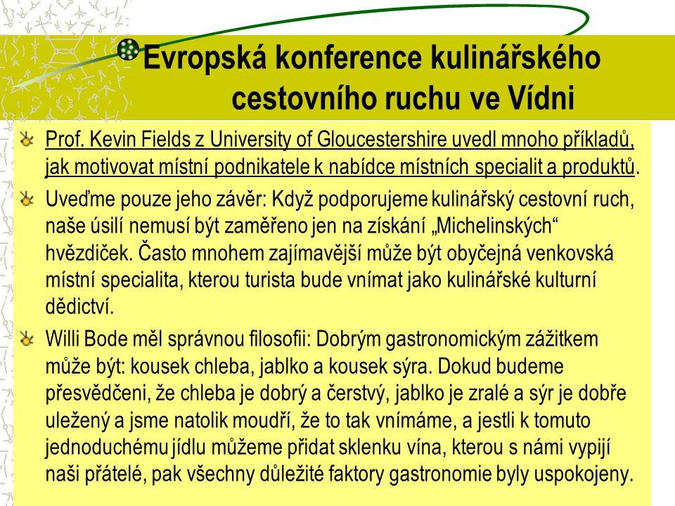 Evropská konference kulinářského cestovního ruchu ve Vídni Prof. Kevin Fields z University of Gloucestershire uvedl mnoho příkladů, jak motivovat míst