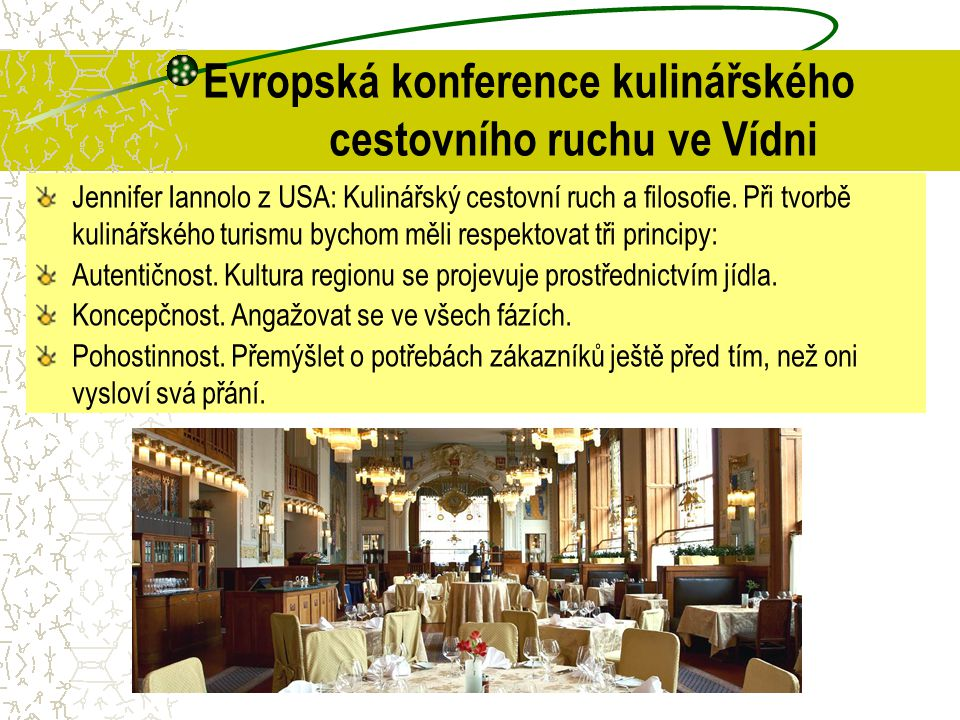 Evropská konference kulinářského cestovního ruchu ve Vídni Jennifer Iannolo z USA: Kulinářský cestovní ruch a filosofie. Při tvorbě kulinářského turis