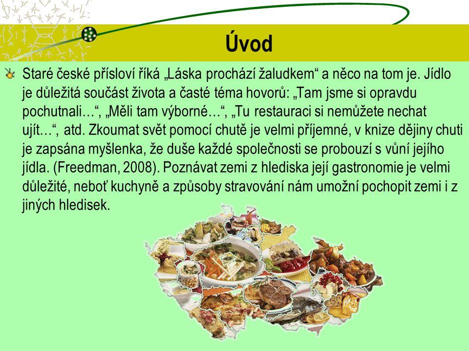 """Úvod Staré české přísloví říká """"Láska prochází žaludkem"""" a něco na tom je. Jídlo je důležitá součást života a časté téma hovorů: """"Tam jsme si opravdu"""