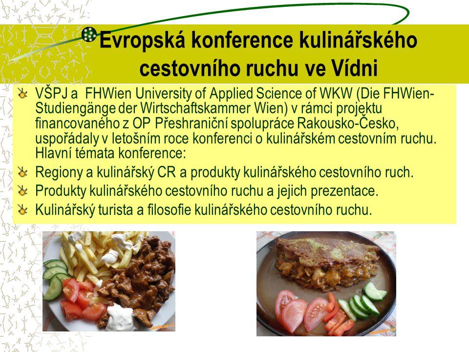 Evropská konference kulinářského cestovního ruchu ve Vídni VŠPJ a FHWien University of Applied Science of WKW (Die FHWien- Studiengänge der Wirtschaft