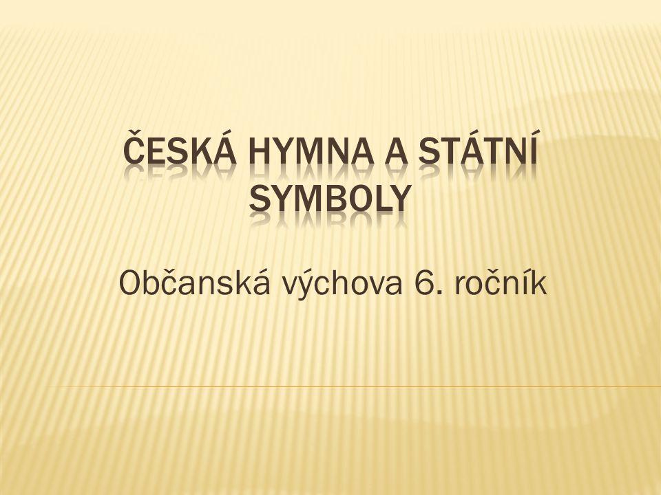  slavnostní hudební skladba, píseň  tvoří jeden z možných symbolů  státu  národa  politického hnutí  sportovní organizace