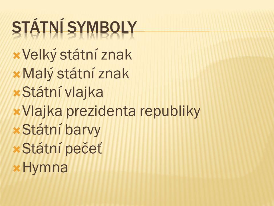  Velký státní znak  Malý státní znak  Státní vlajka  Vlajka prezidenta republiky  Státní barvy  Státní pečeť  Hymna