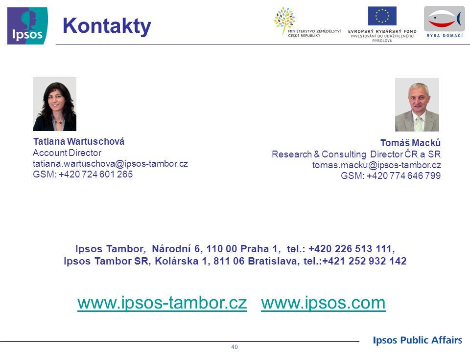 40 Kontakty Ipsos Tambor, Národní 6, 110 00 Praha 1, tel.: +420 226 513 111, Ipsos Tambor SR, Kolárska 1, 811 06 Bratislava, tel.:+421 252 932 142 Tat