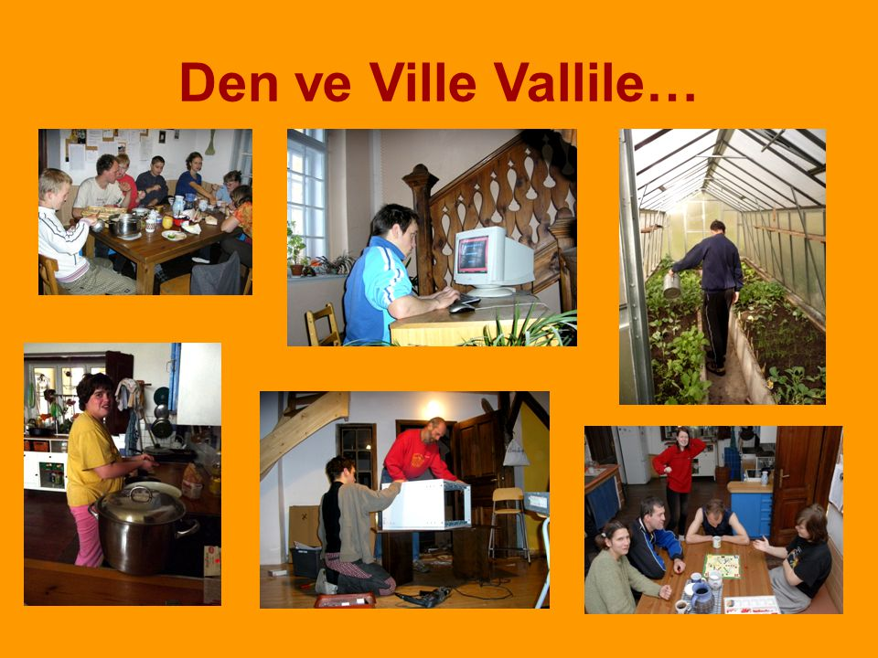 Den ve Ville Vallile…