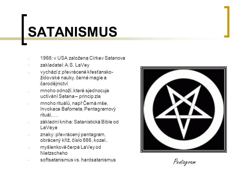 SATANISMUS - 1966: v USA založena Církev Satanova - zakladatel: A.S.